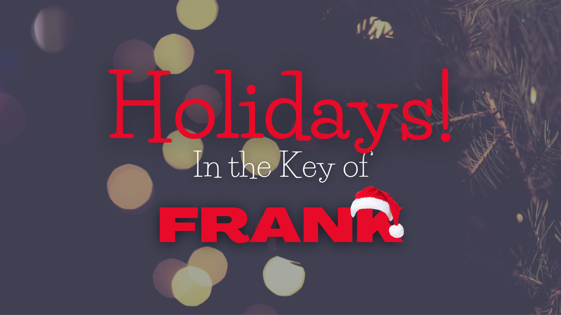 Holidays in the Key of Frank
